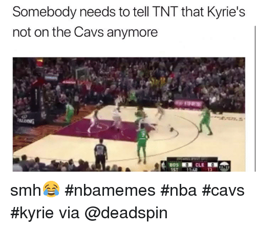 Cavs, Nba, and Smh: Somebody needs to tell TNT that Kyrie's  not on the Cavs anymore smh😂 #nbamemes #nba #cavs #kyrie via @deadspin