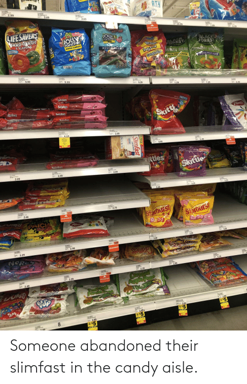 Candy: Someone abandoned their slimfast in the candy aisle.