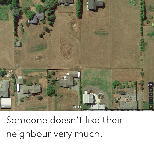 someone: Someone doesn't like their neighbour very much.