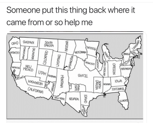 Illinois: Someone put this thing back where it  came from or so help me  UTAH  SHXAL  NJ  OWA  33SSNNl  FORNIA  NyORK NEVADA  ILLINOIS
