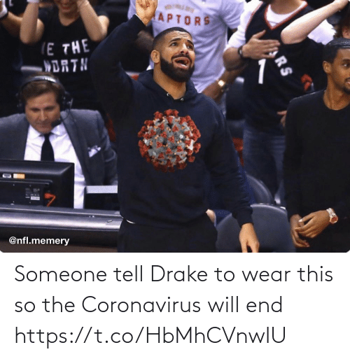 Drake, Football, and Nfl: Someone tell Drake to wear this so the Coronavirus will end https://t.co/HbMhCVnwIU