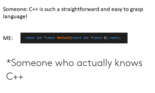 Knows: *Someone who actually knows C++