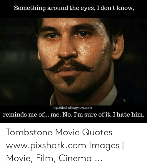 🅱️ 25+ Best Memes About Tombstone Movie Quotes | Tombstone ...