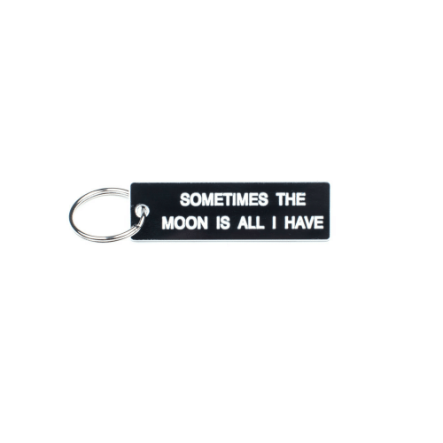 Moon, The Moon, and All: SOMETIMES THE  MOON IS ALL I HAVE