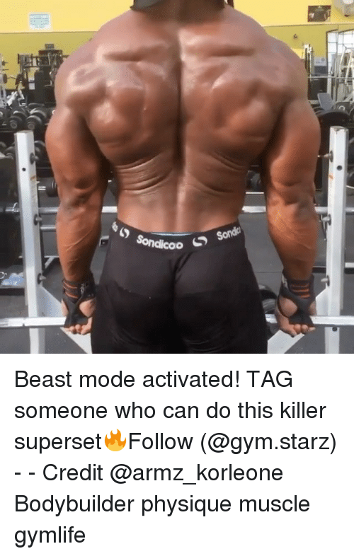 Gym, Memes, and Starz: Sonda  Sondicoo  S Beast mode activated! TAG someone who can do this killer superset🔥Follow (@gym.starz) - - Credit @armz_korleone Bodybuilder physique muscle gymlife