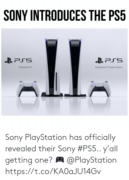 their: Sony PlayStation has officially revealed their Sony #PS5.. y'all getting one? 🎮 @PlayStation https://t.co/KA0aJU14Gv