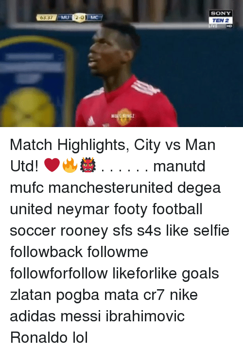 ols: SONY  TEN 2  LIVED  63 37  2-ol Match Highlights, City vs Man Utd! ❤️🔥👹 . . . . . . manutd mufc manchesterunited degea united neymar footy football soccer rooney sfs s4s like selfie followback followme followforfollow likeforlike goals zlatan pogba mata cr7 nike adidas messi ibrahimovic Ronaldo lol