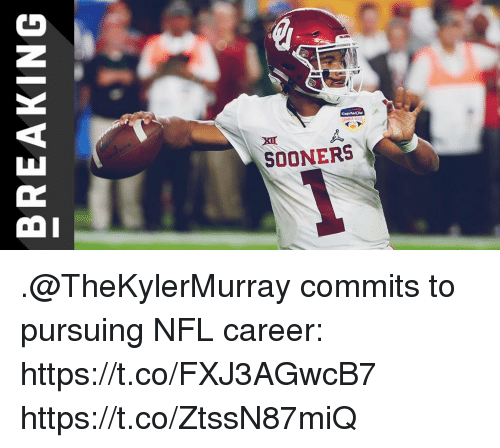 Memes, Nfl, and 🤖: SOONERS .@TheKylerMurray commits to pursuing NFL career: https://t.co/FXJ3AGwcB7 https://t.co/ZtssN87miQ