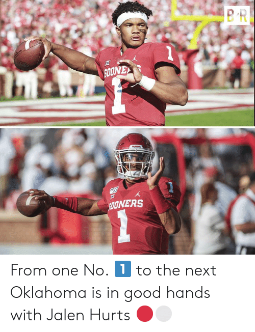 Good, Oklahoma, and Next: SOONEY  51  SpONERS From one No. 1️⃣ to the next  Oklahoma is in good hands with Jalen Hurts 🔴⚪️