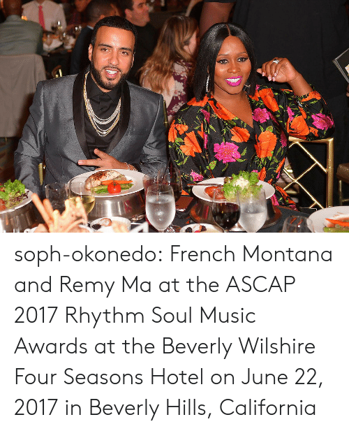 French Montana: soph-okonedo:    French Montana and Remy Ma at the ASCAP 2017 Rhythm  Soul Music Awards at the Beverly Wilshire Four Seasons Hotel on June 22, 2017 in Beverly Hills, California