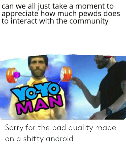 Android: Sorry for the bad quality made on a shitty android