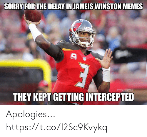 nfl memes: SORRY FOR THE DELAY IN JAMEIS WINSTON MEMES  Bucg  @NFL_MEMES  THEY KEPT GETTING INTERCEPTED Apologies... https://t.co/l2Sc9Kvykq