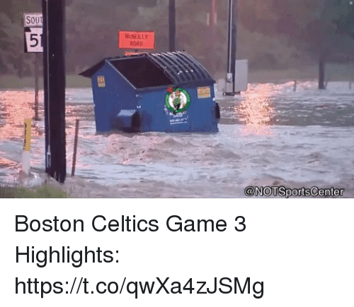 Boston Celtics, Sports, and Boston: SOU  NchEILLY  ROD  0 Boston Celtics Game 3 Highlights: https://t.co/qwXa4zJSMg