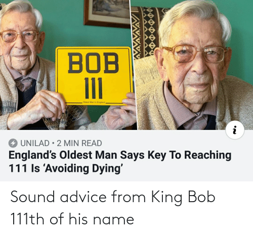 Of His: Sound advice from King Bob 111th of his name