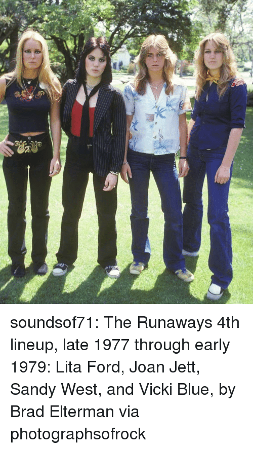 Instagram, Target, and Tumblr: soundsof71:  The Runaways 4th lineup, late 1977 through early 1979: Lita Ford, Joan Jett, Sandy West, and Vicki Blue, by Brad Elterman via photographsofrock
