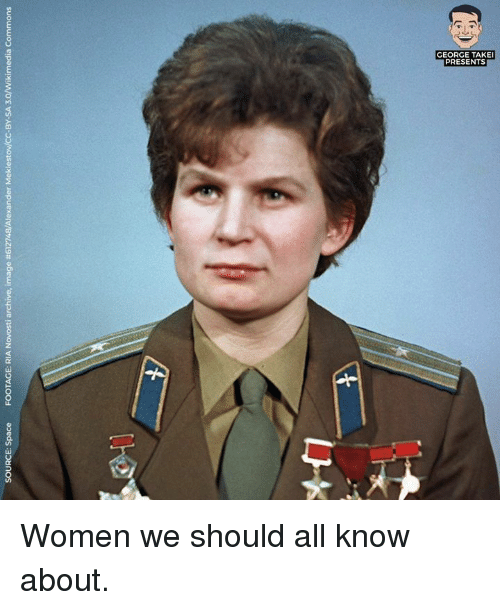 Cc By: SOURCE: Space  FOOTAGE: RIA Novosti archive, image #612748/Alexander Meklestov/CC-BY-SA 3.0/Wikimedia Commons  们 Women we should all know about.