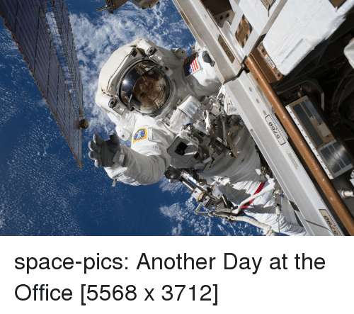 The Office, Tumblr, and Blog: space-pics:  Another Day at the Office [5568 x 3712]