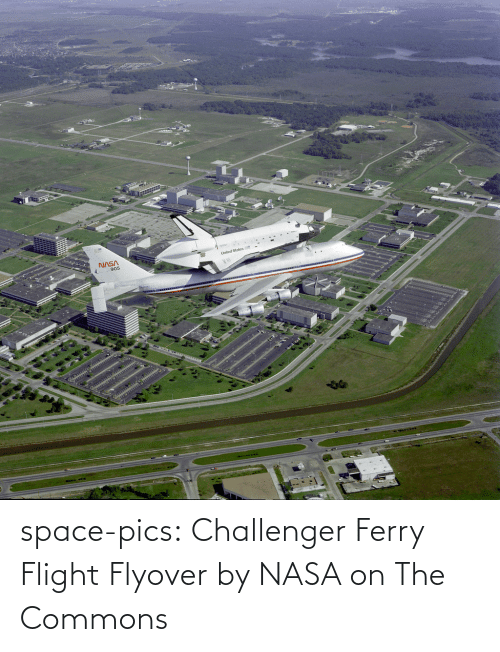 NASA: space-pics:  Challenger Ferry Flight Flyover by NASA on The Commons