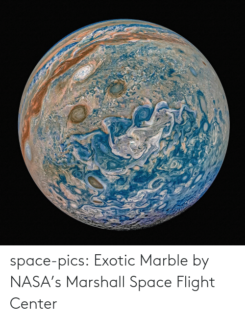 pics: space-pics:  Exotic Marble by NASA's Marshall Space Flight Center