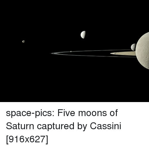 cassini: space-pics:  Five moons of Saturn captured by Cassini [916x627]
