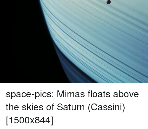 cassini: space-pics:  Mimas floats above the skies of Saturn (Cassini) [1500x844]