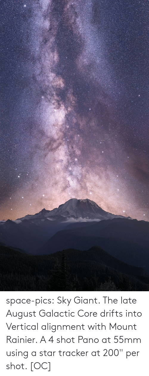 "august: space-pics:  Sky Giant. The late August Galactic Core drifts into Vertical alignment with Mount Rainier. A 4 shot Pano at 55mm using a star tracker at 200"" per shot. [OC]"