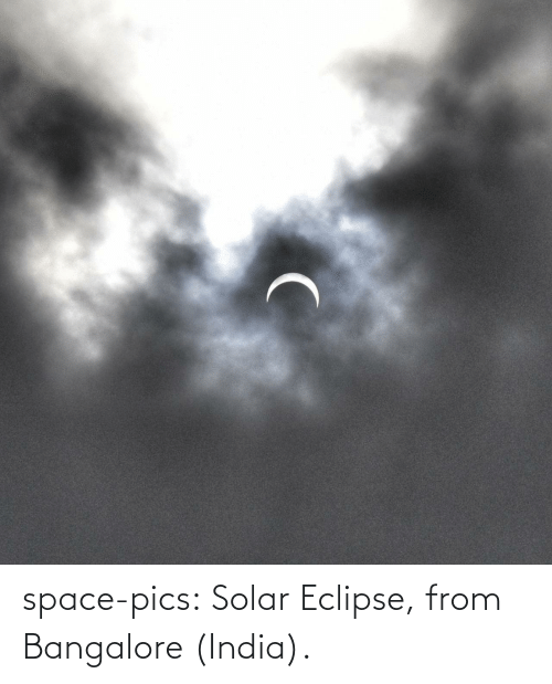 pics: space-pics:  Solar Eclipse, from Bangalore (India).
