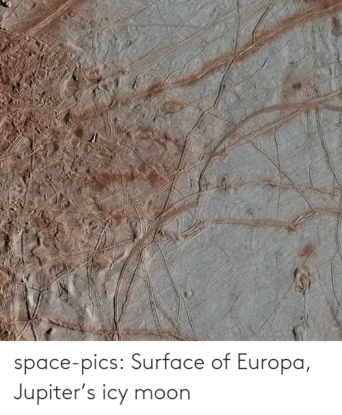 pics: space-pics:  Surface of Europa, Jupiter's icy moon