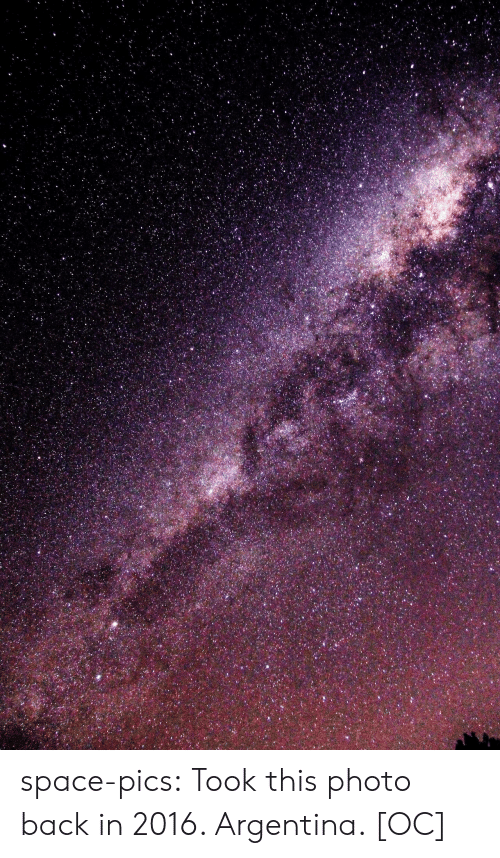 In 2016: space-pics:  Took this photo back in 2016. Argentina. [OC]