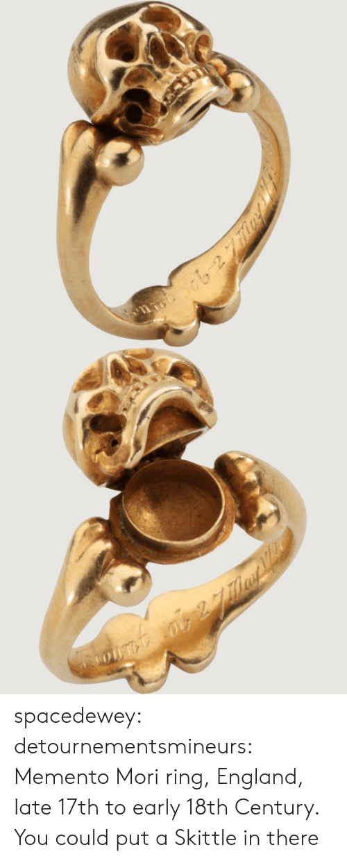 skittle: spacedewey:  detournementsmineurs: Memento Mori ring, England, late 17th to early 18th Century.  You could put a Skittle in there