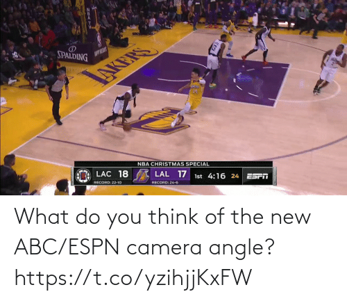 what do you think: SPALDING  AUPYILAY  NBA CHRISTMAS SPECIAL  LAC 18  LAL 17  1st 4:16 24  ES  RECORD: 22-10  RECORD: 24-6 What do you think of the new ABC/ESPN camera angle?    https://t.co/yzihjjKxFW