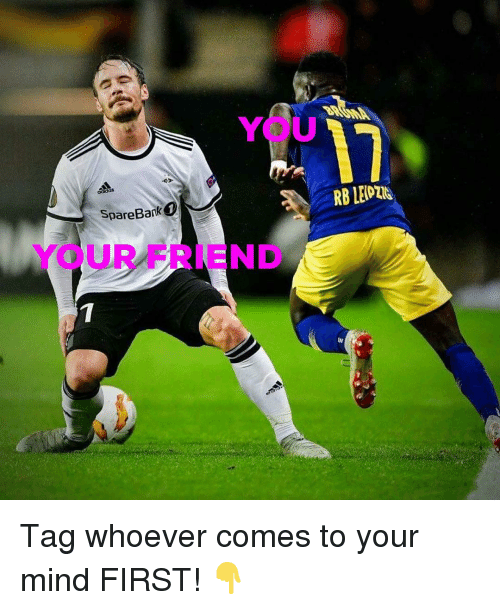 Memes, Mind, and 🤖: SpareBank  YOUR FRIEND  7 Tag whoever comes to your mind FIRST! 👇