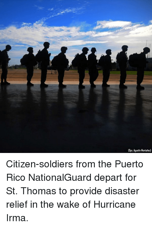 spc: (Spc. Agustin Montaftez) Citizen-soldiers from the Puerto Rico NationalGuard depart for St. Thomas to provide disaster relief in the wake of Hurricane Irma.