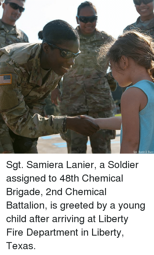 spc: Spc. Dustin D. Biven Sgt. Samiera Lanier, a Soldier assigned to 48th Chemical Brigade, 2nd Chemical Battalion, is greeted by a young child after arriving at Liberty Fire Department in Liberty, Texas.