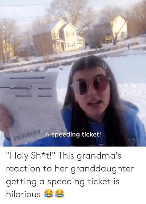 "Speeding: speeding ticket! ""Holy Sh*t!"" This grandma's reaction to her granddaughter getting a speeding ticket is hilarious 😂😂"