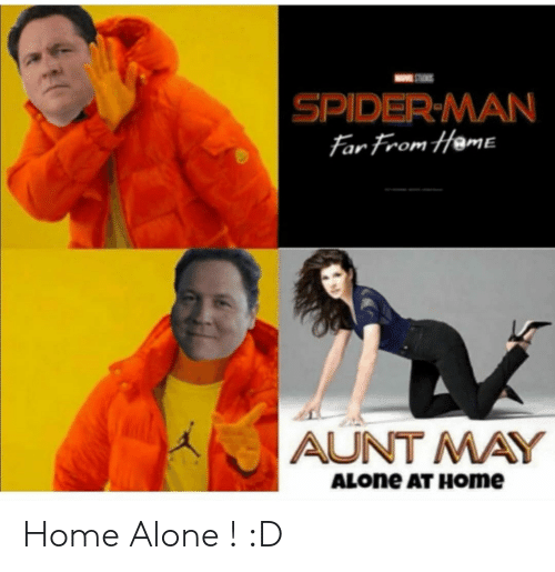 Hame: SPIDER-MAN  far from Hame  AUNT MAY  ALONE AT HOme Home Alone ! :D