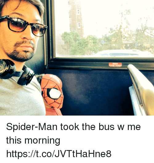 Memes, Spider, and SpiderMan: Spider-Man took the bus w me this morning https://t.co/JVTtHaHne8