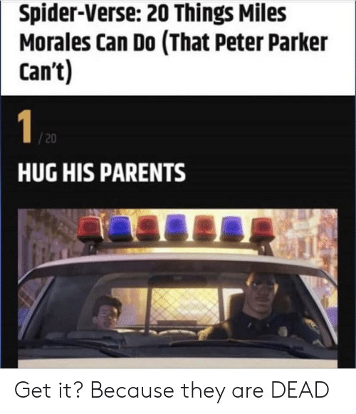 Miles Morales: Spider-Verse: 20 Things Miles  Morales Can Do (That Peter Parker  Can't)  1  /20  HUG HIS PARENTS Get it? Because they are DEAD