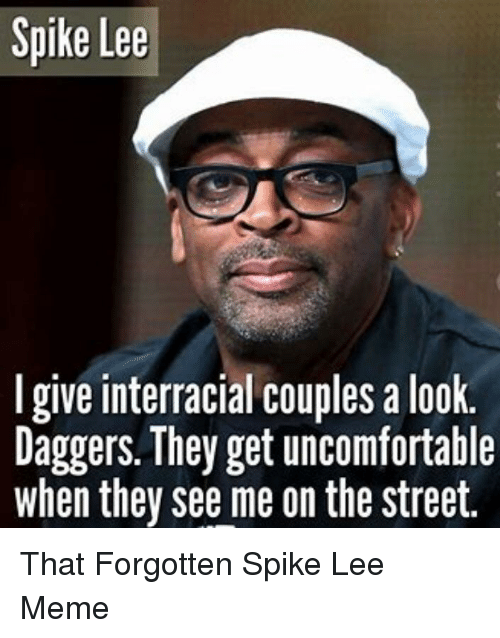Spike Lee Give Interracial Couples A Look Daggers They Get