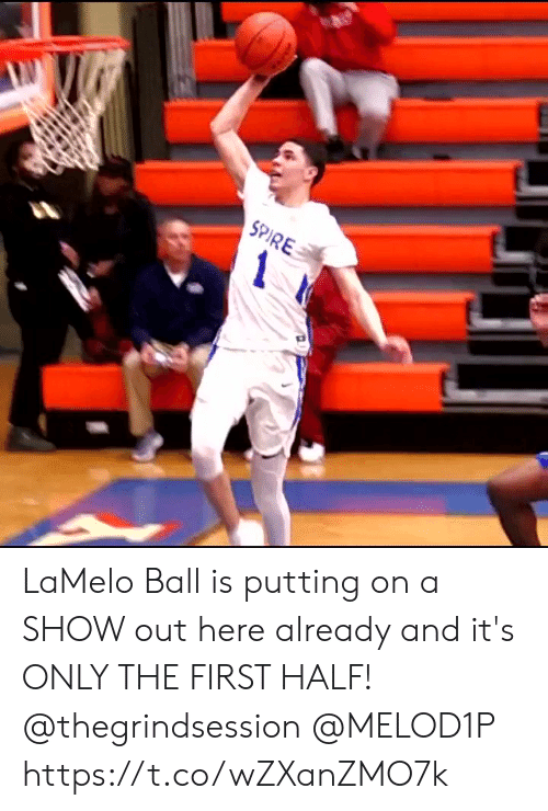 Memes, 🤖, and First: SPIRE LaMelo Ball is putting on a SHOW out here already and it's ONLY THE FIRST HALF!  @thegrindsession @MELOD1P https://t.co/wZXanZMO7k