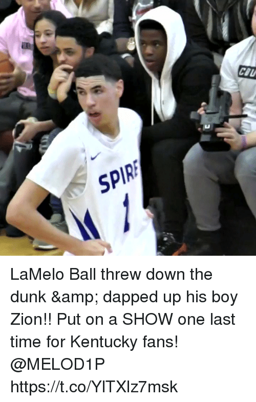 Dunk, Memes, and Kentucky: SPIRE LaMelo Ball threw down the dunk & dapped up his boy Zion!! Put on a SHOW one last time for Kentucky fans! @MELOD1P https://t.co/YlTXlz7msk