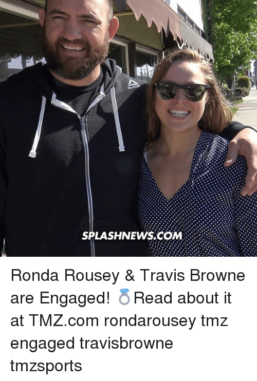 Memes, News, and Ronda Rousey: SPLASH NEWS COM Ronda Rousey & Travis Browne are Engaged! 💍Read about it at TMZ.com rondarousey tmz engaged travisbrowne tmzsports