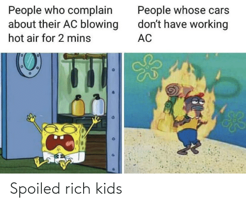 Spoiled Rich: Spoiled rich kids