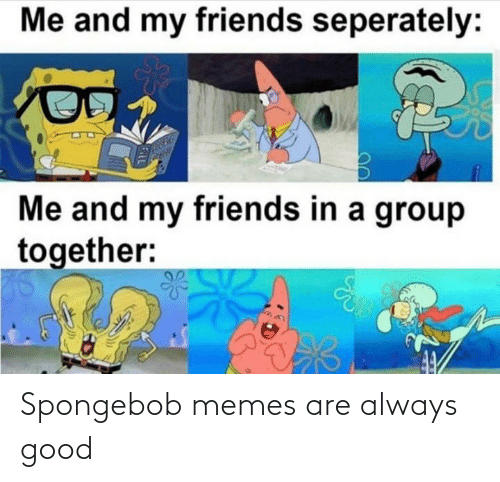 SpongeBob: Spongebob memes are always good