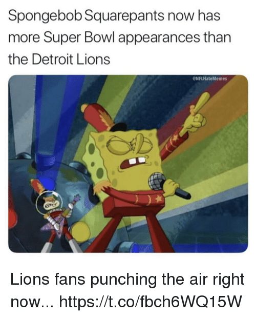 Detroit, Detroit Lions, and Football: Spongebob Squarepants now has  more Super Bowl appearances than  the Detroit Lions  @NFLHateMemes Lions fans punching the air right now... https://t.co/fbch6WQ15W