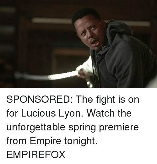 Empire, Memes, and Lucious Lyon: SPONSORED: The fight is on for Lucious Lyon. Watch the unforgettable spring premiere from Empire tonight. EMPIREFOX