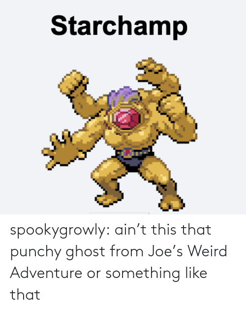 weird: spookygrowly:  ain't this that punchy ghost from Joe's Weird Adventure or something like that