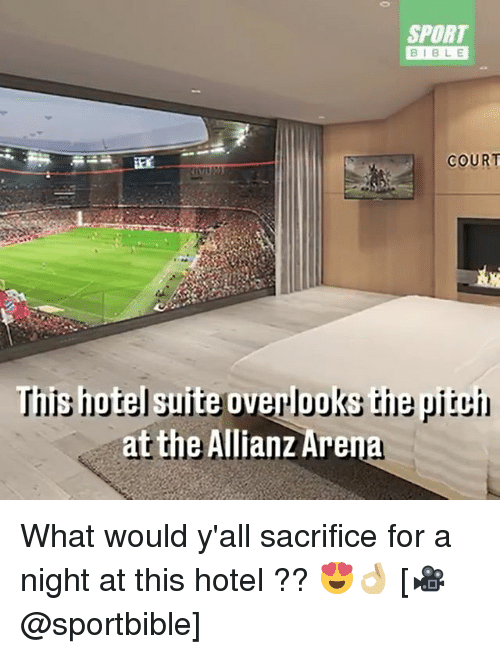 allianz: SPORT  BIBLE  COURT  This hiotel suite overlooks the  pitci  at the Allianz Aren What would y'all sacrifice for a night at this hotel ?? 😍👌🏼 [🎥@sportbible]