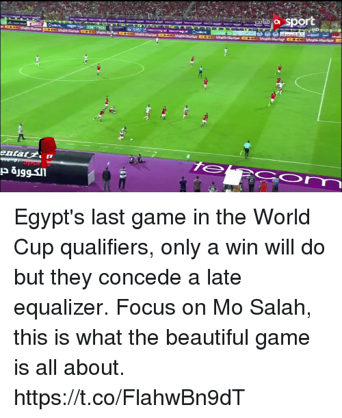 World Cup Qualifiers: sport  erom Egypt's last game in the World Cup qualifiers, only a win will do but they concede a late equalizer.  Focus on Mo Salah, this is what the beautiful game is all about.  https://t.co/FlahwBn9dT