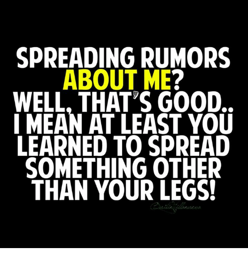 Memes Mean And  F0 9f A4 96 Spreading Rumors About Me Well That Ps